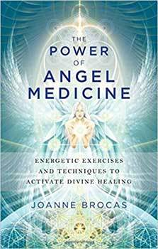 Power of Angel Medicine by Joanne Brocas