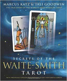 Secrets of the Waite-Smith Tarot by Katz & Goodwin