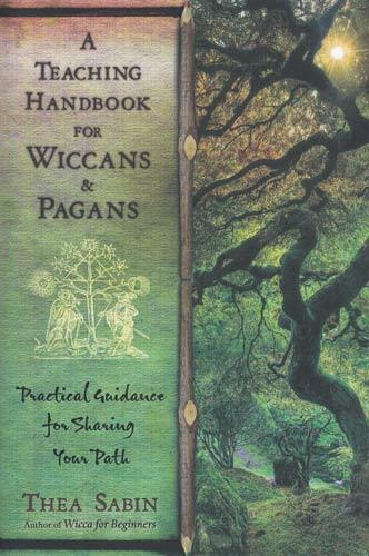 Teaching Handbook for Wiccans & Pagans by Thea Sabin