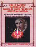 Using Candle Burning to Contact your Guardian Angel by William Oribello