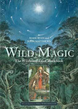 Wild Magic (wildwood tarot workbook) by Ryan & Matthews