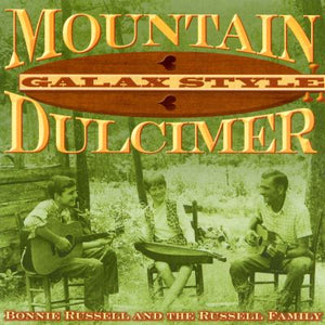 "Staff Review of ""Bonnie Russell and the Russell Family - Mountain Dulcimer, Galax Style"""