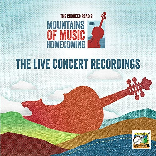 VARIOUS 'The Crooked Roads Mountains of Music Homecoming: The Live Concert Recordings 2015' TCR-002-CD