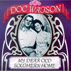 DOC WATSON 'My Dear old Southern Home' SH-3795-CD