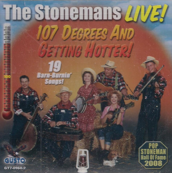 THE STONEMANS 'Live! 107 Degrees and Getting Hotter' GT7-0960
