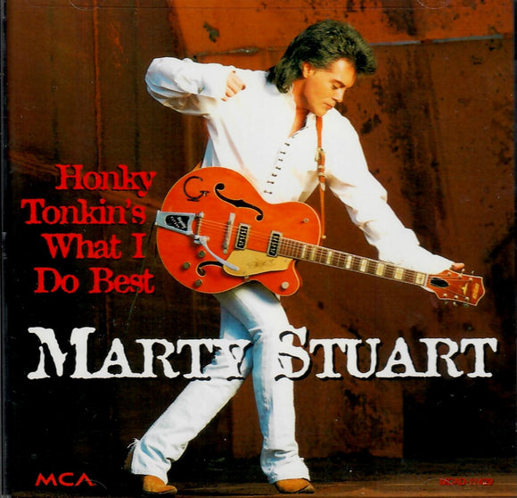 MARTY STUART 'HONKY TONKINS WHAT I DO BEST' MCA-11429