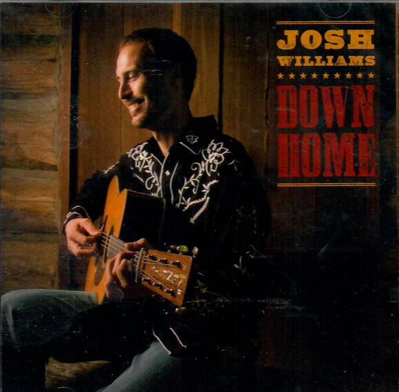 JOSH WILLIAMS 'DOWN HOME' ROU-0661
