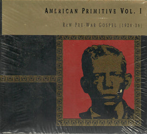 AMERICAN PRIMITIVE VOL. 1, RAW PRE WAR GOSPEL (1926-36)  RVN-206