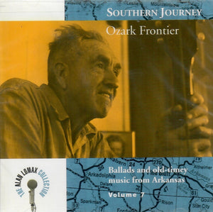 Southern Journey Ozark Frontier 'Ballads and Old Timey Music from Arkansas' ROU-1707