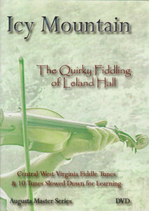'ICY MOUNTAIN The Quirky Fiddling of Leland Hall DVD' AHCMS4-07