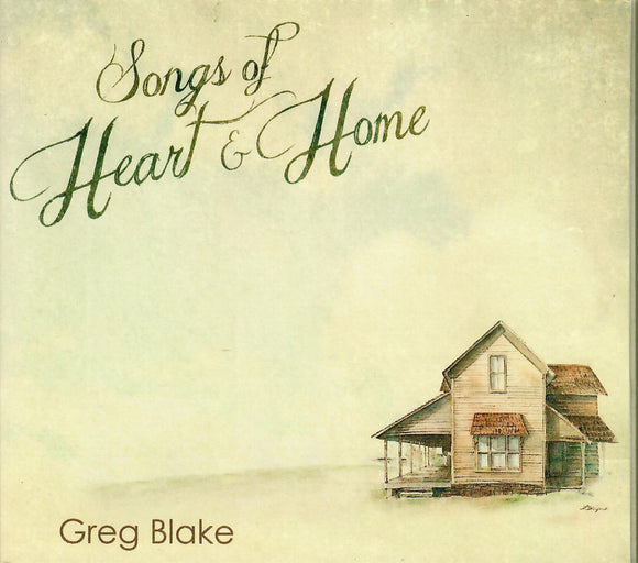 Greg Blake 'Songs of Heart & Home' GBM-2015001