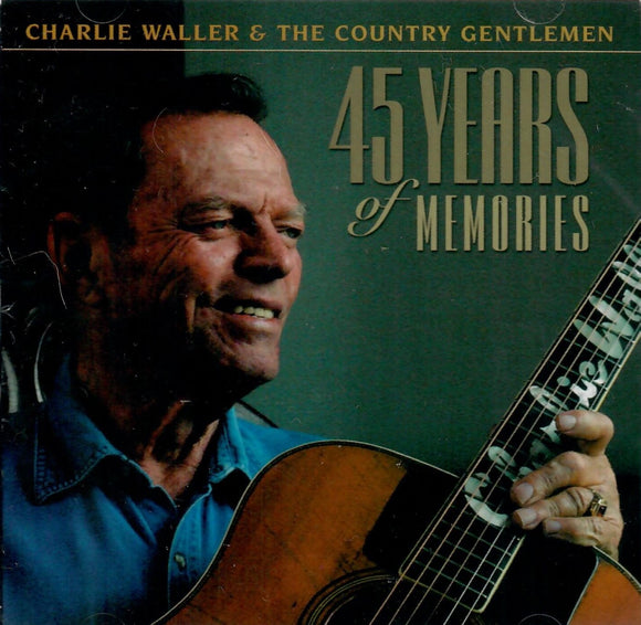 Charlie Waller & The Country Gentlemen '45 Years' PRC-1121