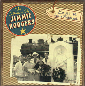 VARIOUS - The Influence of Jimmie Rodgers 'Let Me Be Your Sidetrack 6-CD' BCD-16863-6CD