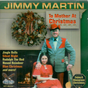 JIMMY MARTIN 'TO MOTHER AT CHRISTMAS' GUSTO-08233-CD
