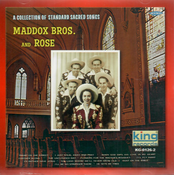 MADDOX BROS. AND ROSE ' A COLLECTION OF STANDARD SACRED SONGS ' KING-0126-CD
