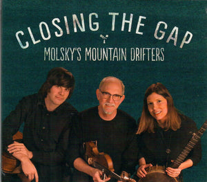 MOLSKY'S MOUNTAIN DRIFTERS 'Closing the Gap' TF-1901