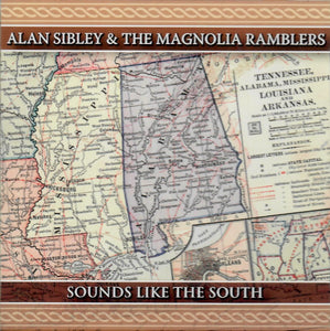 ALAN SIBLEY & THE MAGNOLIA RAMBLERS 'Sounds Like the South' NOX-001-CD