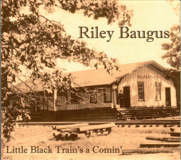 RILEY BAUGUS 'Little Black Train's a Comin' OGR-0119