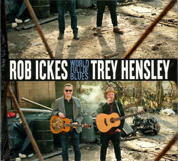 ROB ICKES & TREY HENSLEY 'World Full of Blues' COMP-4736-CD