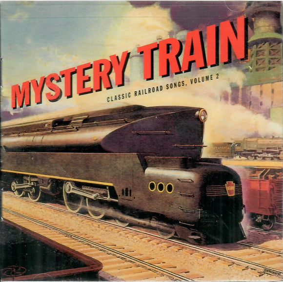 Mystery Train: Classic Railroad Songs 'Volume 2' ROU-1129