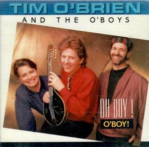 Tim O'Brien and the O'Boys 'Oh Boy! O'Boy!' SH-3808
