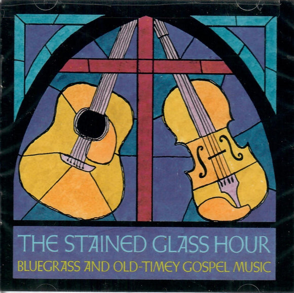 The Stained Glass Hour: Bluegrass and Old Timey Gospel Music ROU-11563