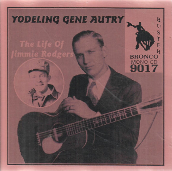 Yodeling Gene Autry 'The Life Of Jimmie Rodgers'