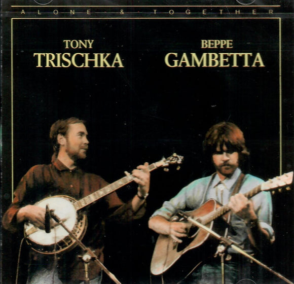 TONY TRISCHKA & BEPPE GAMBETTA 'Alone & Together' ALCAZAR-118