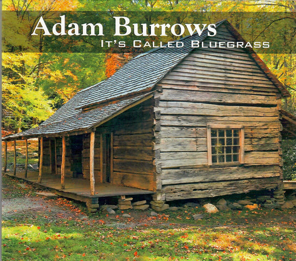 ADAM BURROWS 'It's Called Bluegrass' BURR-19516