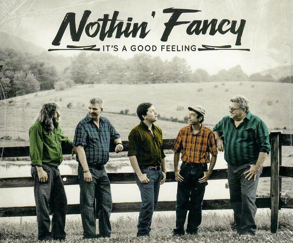 NOTHIN' FANCY 'It's A Good Feeling' MFR-170922-CD
