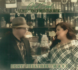 TONY & HEATHER MABE 'Old Soul - A collection of Mountain Music' FLAT-99364-CD