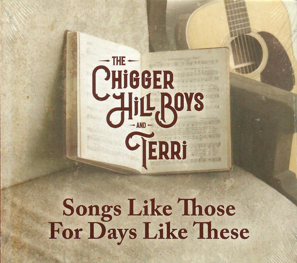 THE CHIGGER HILL BOYS & TERRI 'Songs Like Those For Days Like These' GER-2007-CD