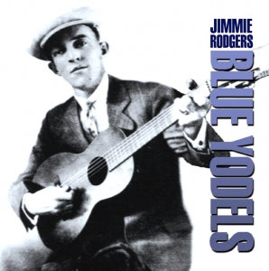 JIMMIE RODGERS 'Blue Yodels' FAB-153-CD