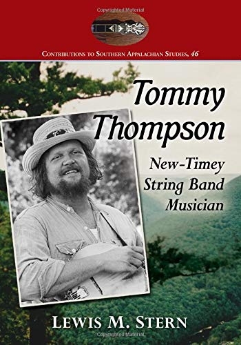 Tommy Thompson - New-Timey String Band Musician by Lewis M. Stern BOOK-STERN