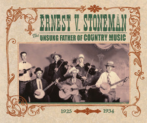 "ERNEST V. STONEMAN ""The Unsung Father Of Country Music: 1925-1934"" 5SPH-001-CD"
