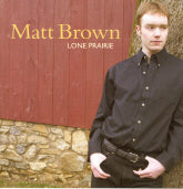 MATT BROWN 'Lone Prairie' 5SP-5007-CD