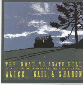 ALICE, GAIL, & SHARON 'The Road To Agate Hill' 5SP-6003-CD