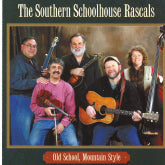 SOUTHERN SCHOOLHOUSE RASCALS 'Old School, Mountain Style' 5SP-5001-CD