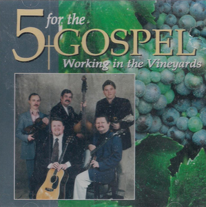 5 FOR THE GOSPEL 'Working in the Vineyards' HH-1344