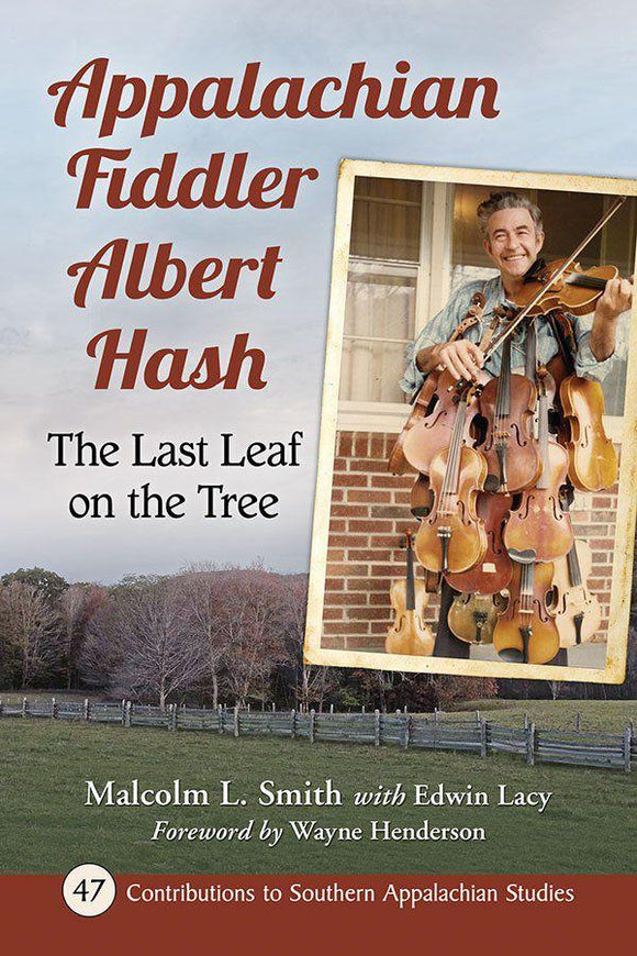 Appalachian Fiddler Albert Hash: The Last Leaf on the Tree' by Malcolm L. Smith BOOK-SMITH