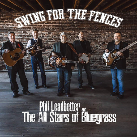 PHIL LEADBETTER AND THE ALL STARS OF BLUEGRASS 'Swing For the Fences' PRC-1240-CD