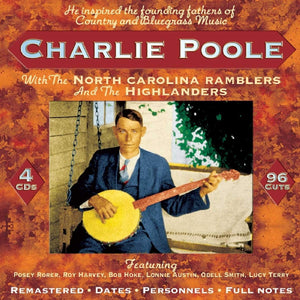 CHARLIE POOLE 'With The North Carolina Ramblers and The Highlanders' (4CDs) JSP-7734-CD