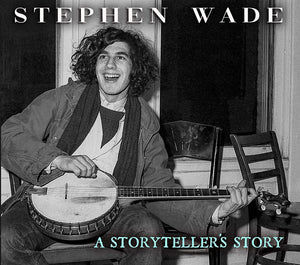 Stephen Wade 'Storyteller's Story' PATUX-333-CD
