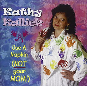 KATHY KALLICK 'Use A Napkin (Not Your Mom!)' SH-3833-CD