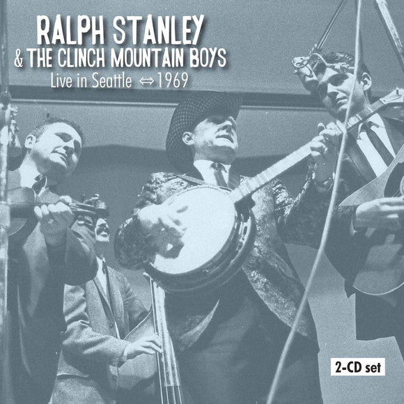 RALPH STANLEY AND THE CLINCH MOUNTAIN BOYS 'Live in Seattle - 1969'  SFR-003-CD