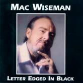 MAC WISEMAN 'Letter Edged In Black'