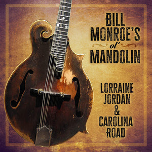 LORRAINE JORDAN & CAROLINA ROAD 'Bill Monroe's Ol' Mandolin' PRC-1242-CD