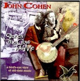 JOHN COHEN 'Stories the Crow Told Me' ACD-34-CD