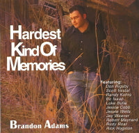 BRANDON ADAMS 'Hardest Kind Of Memories' ADAMS-123