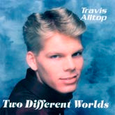 TRAVIS ALLTOP 'Two Different Worlds' ALLTOP-1-CD